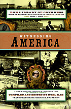 Witnessing America : the Library of Congress book of firsthand accounts of life in America 1600-1900