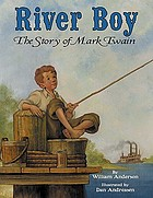 River boy : the story of Mark Twain