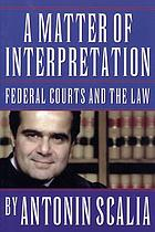 A Matter of Interpretation Federal Courts and the Law