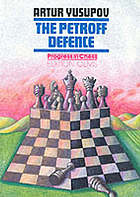 The Petroff defence : current chess opening theory for the advanced player