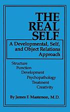 The real self : a developmental, self, and object relations approach