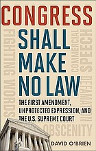 Congress shall make no law : the First Amendment, unprotected expression, and the Supreme Court
