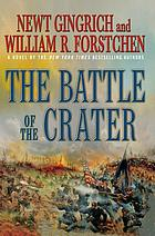 The battle of the crater : a novel of the Civil War