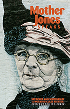 Mother Jones speaks : speeches and writings of a working-class fighter