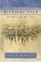 The summer the Archduke died : essays on wars and warriors