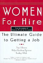 Women for Hire : the ultimate guide to getting a job