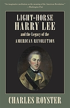 Light-Horse Harry Lee and the legacy of the American Revolution