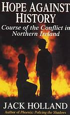 Hope against history : the Ulster conflict