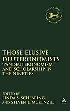 Those elusive Deuteronomists the phenomenon of Pan-Deuteronomism