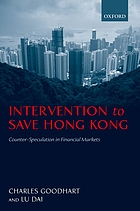 Intervention to save Hong Kong : the authorities' counter-speculation in financial markets