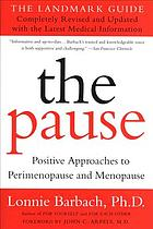 The pause : positive approaches to perimenopause and menopause