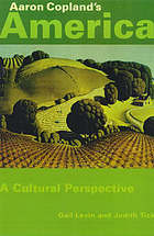 Aaron Copland's America : a cultural perspective
