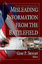 Misleading information from the battlefield