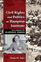 Civil rights and politics at Hampton Institute : the legacy of Alonzo G. Moron