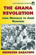 The Ghana Revolution, from Nkrumah to Jerry Rawlings