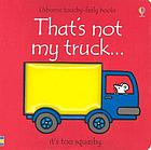 That's not my truck-- : it's too squashy