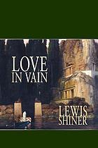 Love in vain : stories