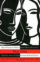 Skin deep : Black women & White women write about race