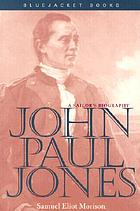 John Paul Jones, a sailor's biography