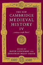 The new Cambridge medieval history. Volume IV, c. 1024 - c. 1198. Part I