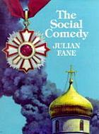 The social comedy / Julian Fane