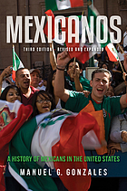 Mexicanos : a history of Mexicans in the United States