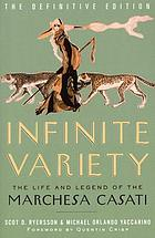 Infinite variety : the life and legend of the Marchesa Casati