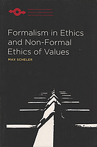 Formalism in ethics and non-formal ethics of values; a new attempt toward the foundation of an ethical personalism