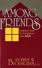 Among friends : hospice care for the person with AIDS
