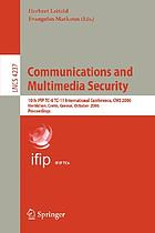 Communications and multimedia security 10th IFIP TC-6 TC-11 International Conference, CMS 2006, Heraklion, Crete, Greece, October 19-21, 2006 : proceedings