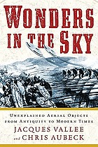 Wonders in the sky : unexplained aerial objects from antiquity to modern times and their impact on human culture, history, and beliefs