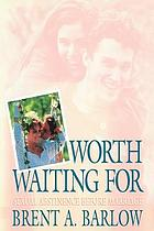 Worth waiting for : sexual abstinence before marriageWhy wait? : sexual abstinence before marriage
