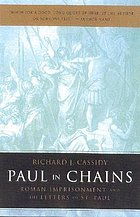 Paul in chains : Roman imprisonment and the letters of St. Paul