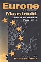 Europe after Maastricht : American and European perspectives