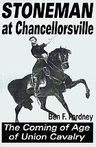 Stoneman at Chancellorsville : the coming of age of Union Cavalry