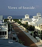 Views of Seaside : commentaries and observations on a city of ideas