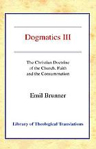 The Christian doctrine of the church, faith, and the consummation