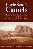 Uncle Sam's camels; the journal of May Humphreys Stacey supplemented by the report of Edward Fitzgerald Beale (1857-1858)