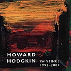 Howard Hodgkin, paintings 1992-2007 : [on view at the Center from 1 February to 1 April 2007 and at the Fitzwilliam from 24 May to 23 September 2007]