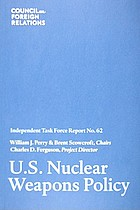 U.S. nuclear weapons policy : confronting today's threats