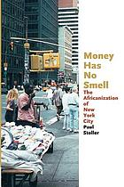 Money has no smell : the Africanization of New York City