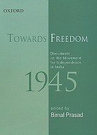 Towards freedom : documents on the movement for independence in India