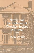 Slavery and the evolution of Cherokee society, 1540-1866