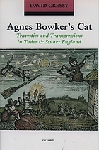 Agnes Bowker's cat : travesties and transgressions in Tudor and Stuart England