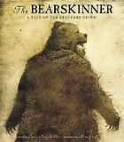 The Bearskinner : a tale of the Brothers Grimm