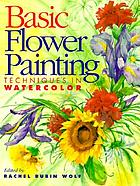 Basic flower painting : techniques in watercolor