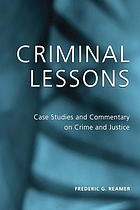 Criminal lessons : case studies and commentary on crime and justice