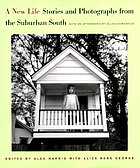 A new life : stories and photographs from the suburban South