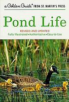 Pond life; a guide to common plants and animals of North American ponds and lakes