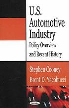 U.S. automotive industry : policy overview and recent history